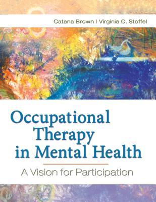 What kind of occupational therapy is suggested for someone recovering from a mental illness?