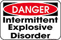 I have intermittent explosive disorder. What should I do?